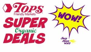 Tops Markets Super Organic Deals Suzy Saver WNY